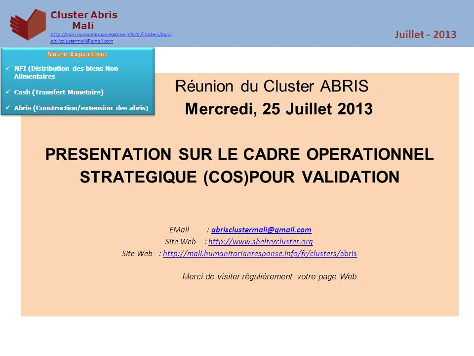 Cluster Abris Mali. http://mali.humanitarianresponse.info/fr/clusters/abris. abrisclustermali@gmail.com.