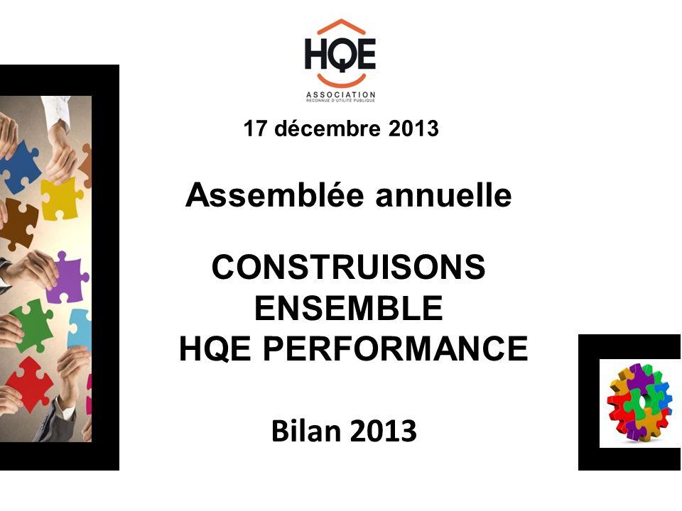 Assemblée annuelle Construisons Ensemble HQE Performance Bilan 2013