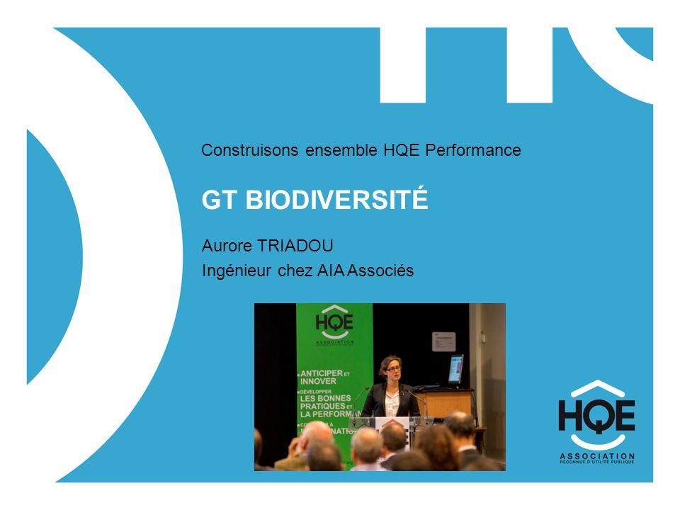 GT Biodiversité Construisons ensemble HQE Performance Aurore TRIADOU