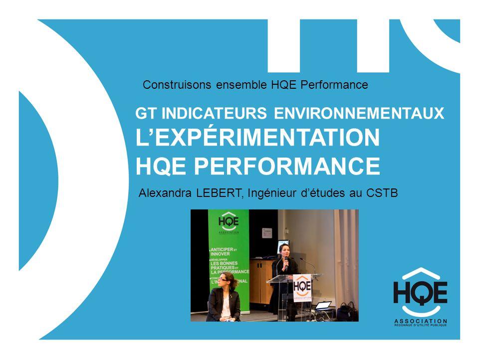 GT Indicateurs Environnementaux L'expérimentation HQE Performance