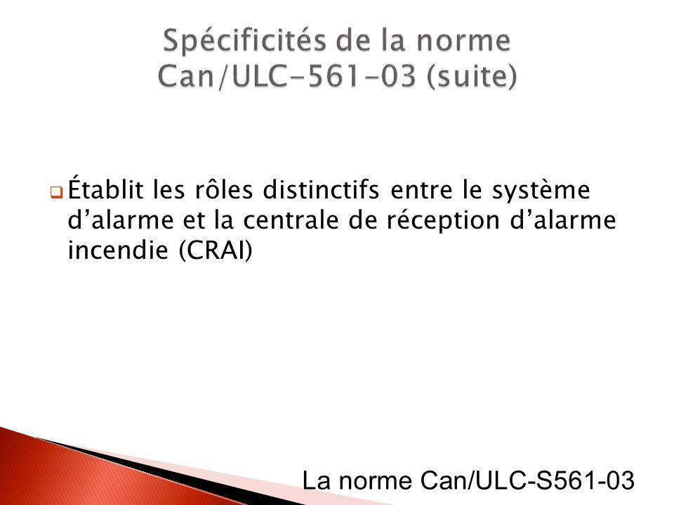 Spécificités de la norme Can/ULC-561-03 (suite)