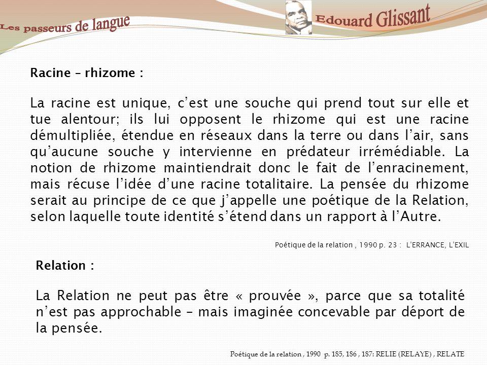Edouard Glissant Les passeurs de langue. Racine – rhizome :