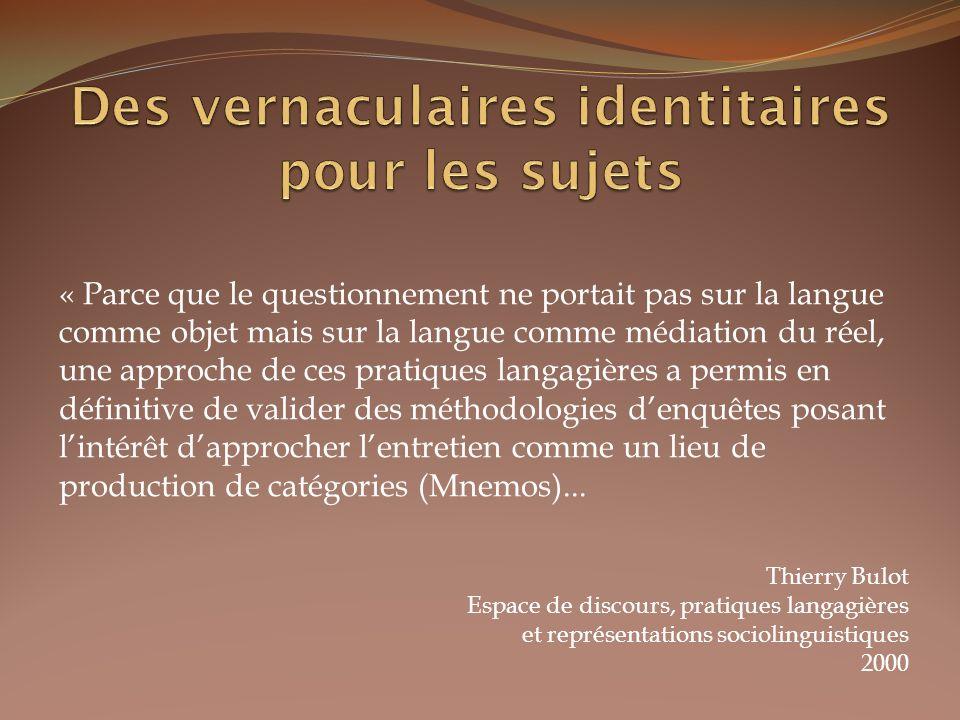 Des vernaculaires identitaires pour les sujets