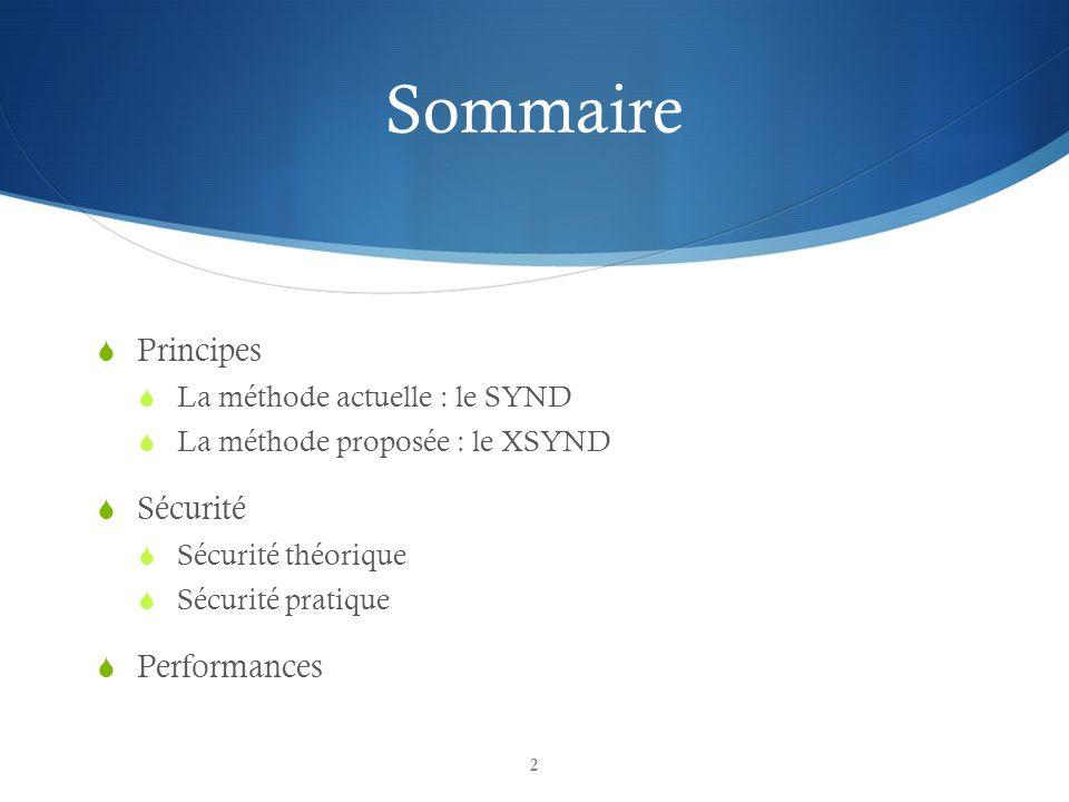 Sommaire Principes Sécurité Performances La méthode actuelle : le SYND