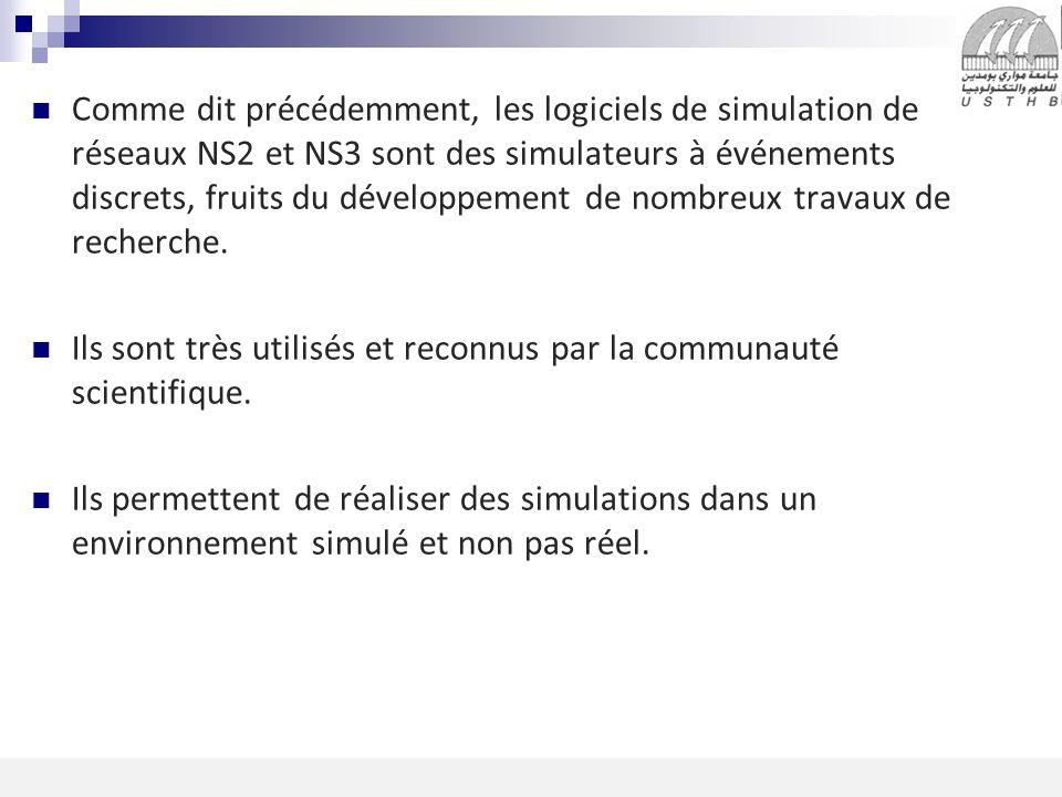 Comme dit précédemment, les logiciels de simulation de réseaux NS2 et NS3 sont des simulateurs à événements discrets, fruits du développement de nombreux travaux de recherche.