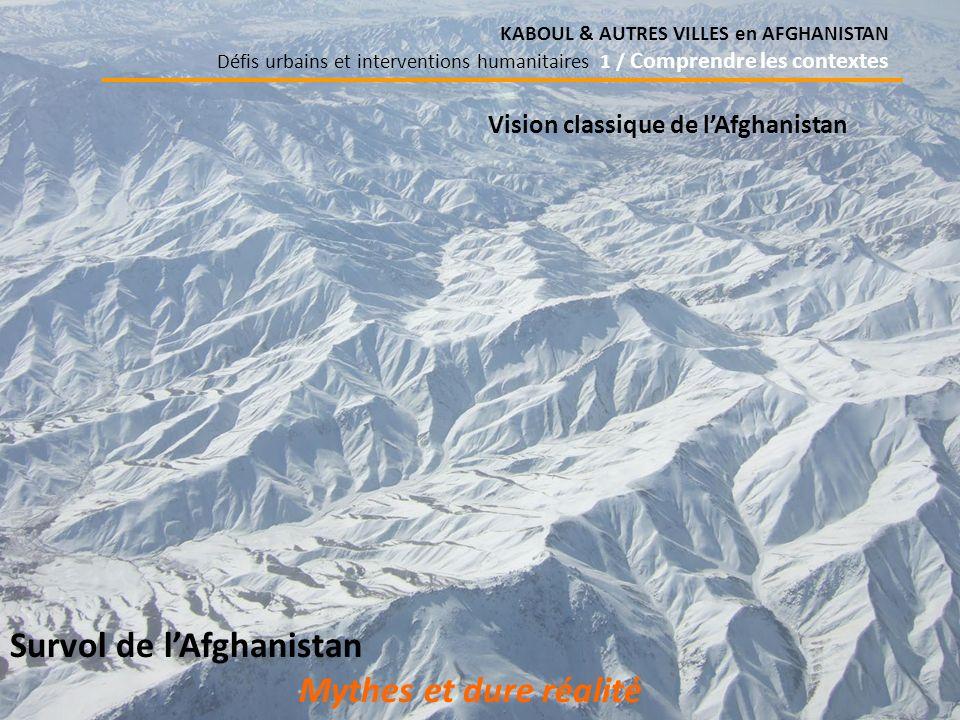 Survol de l'Afghanistan Mythes et dure réalité