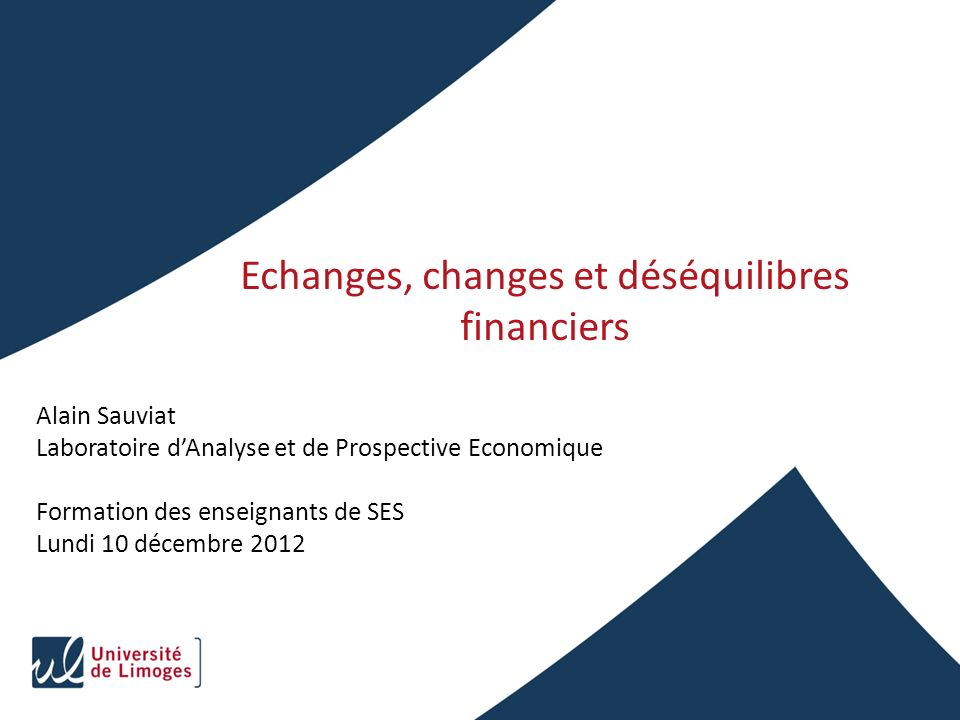 Echanges, changes et déséquilibres financiers