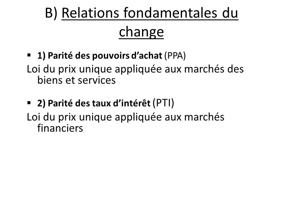 B) Relations fondamentales du change