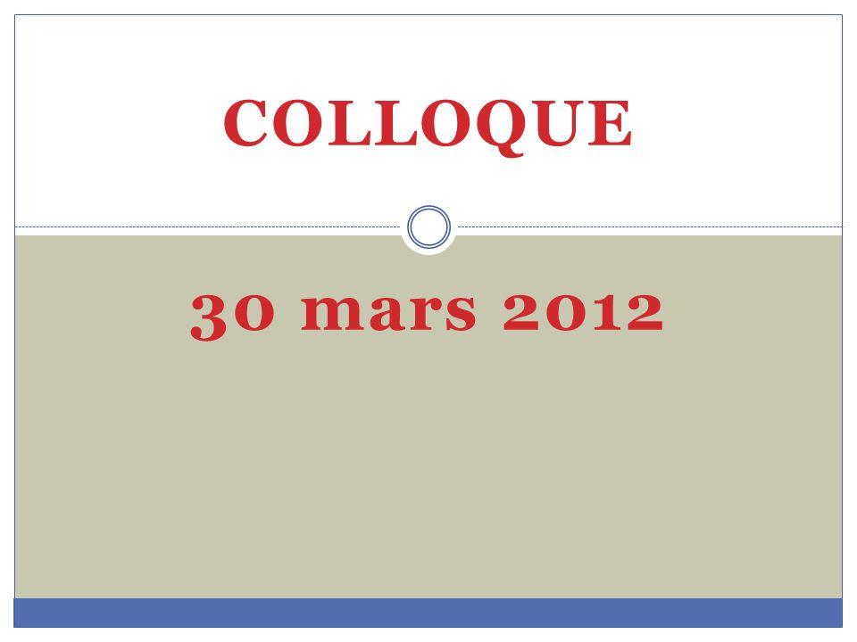 COLLOQUE 30 mars 2012