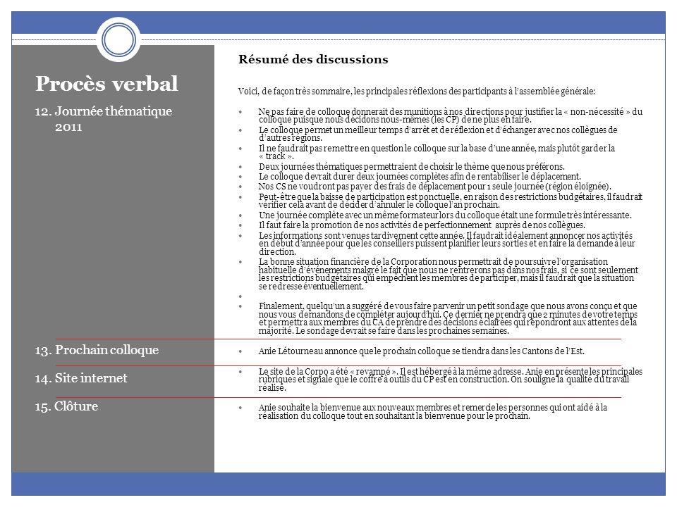 Procès verbal 12. Journée thématique 2011 13. Prochain colloque