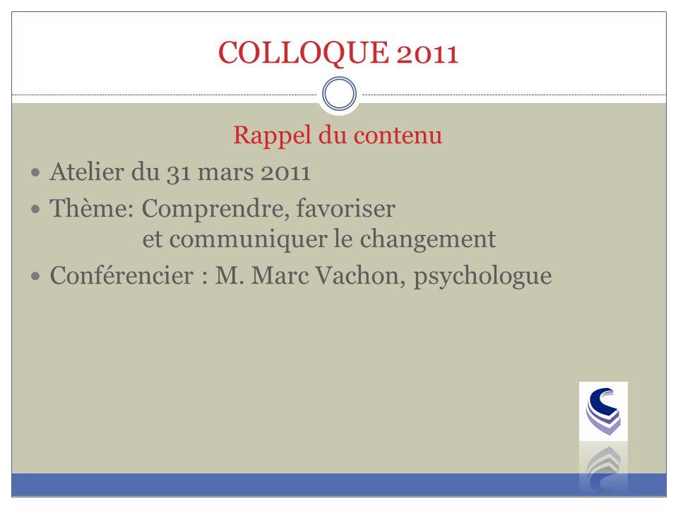 COLLOQUE 2011 Rappel du contenu Atelier du 31 mars 2011