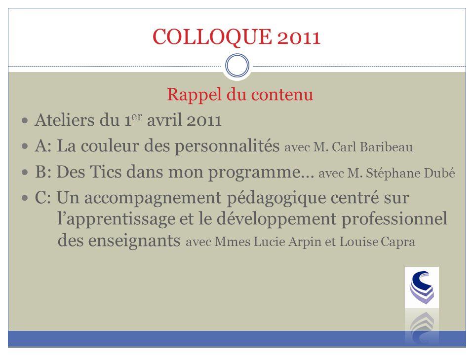 COLLOQUE 2011 Rappel du contenu Ateliers du 1er avril 2011