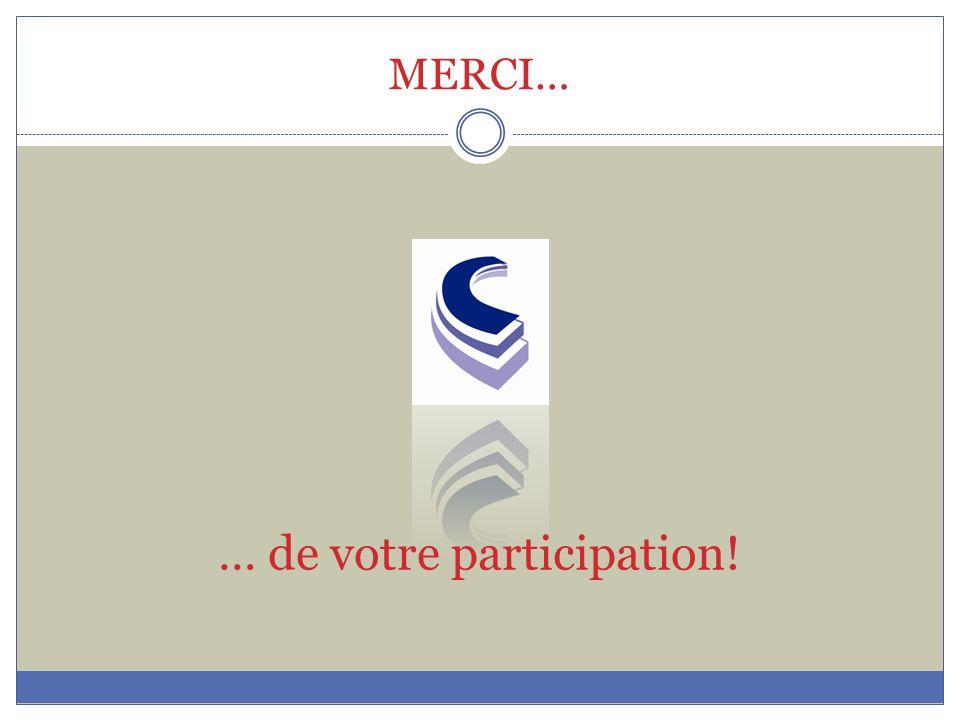 … de votre participation!