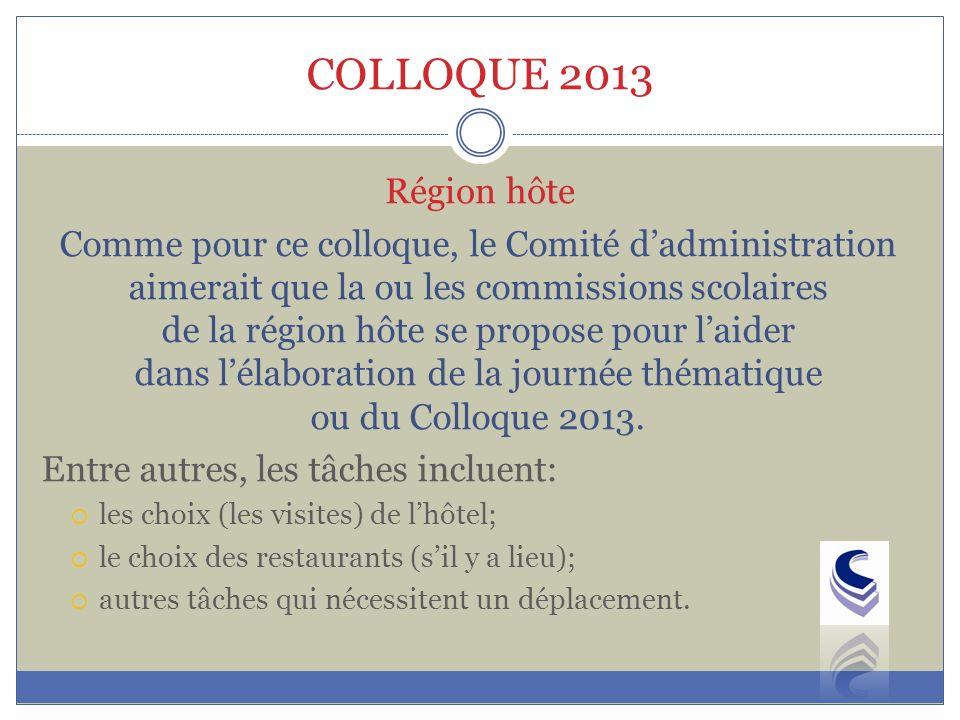 COLLOQUE 2013 Région hôte.