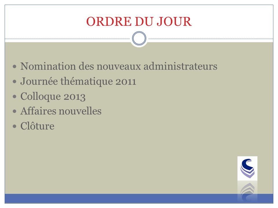 ORDRE DU JOUR Nomination des nouveaux administrateurs