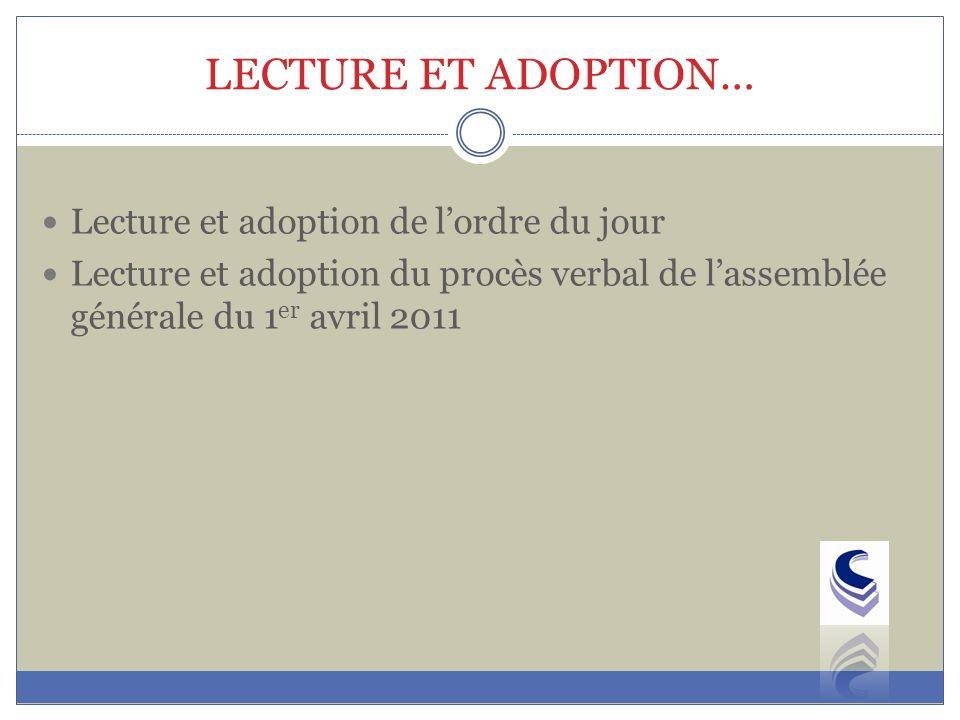 LECTURE ET ADOPTION… Lecture et adoption de l'ordre du jour