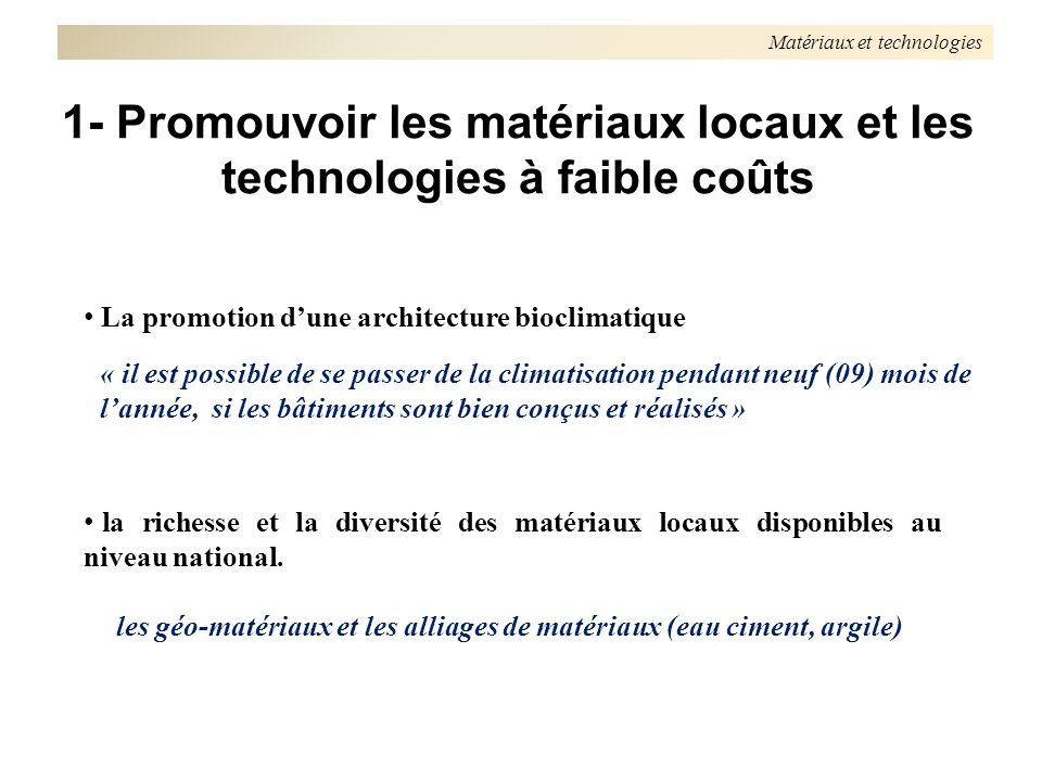 1- Promouvoir les matériaux locaux et les technologies à faible coûts