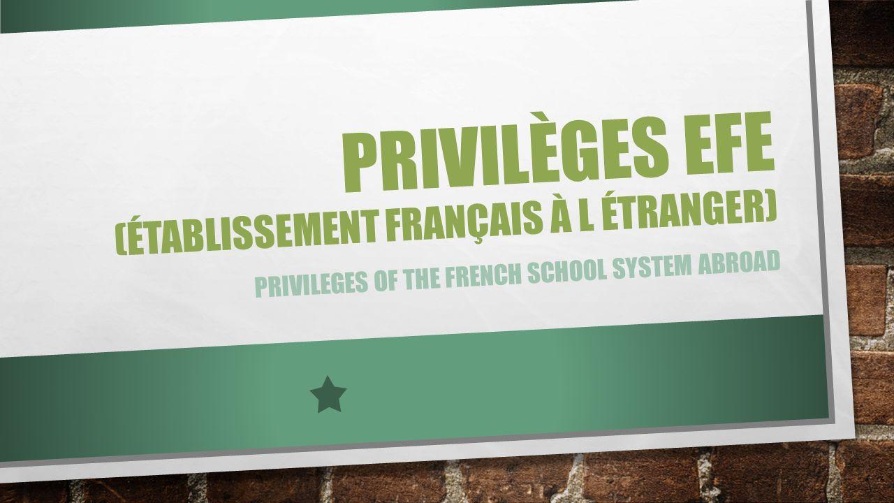 Privilèges efe (établissement français à l étranger)
