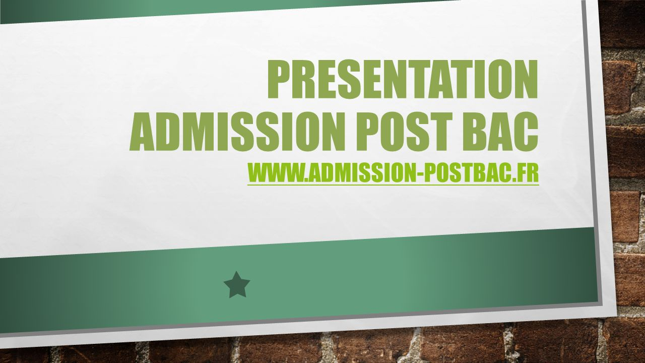 PRESENTATION aDMISSION POST BAC www.admission-postbac.fr