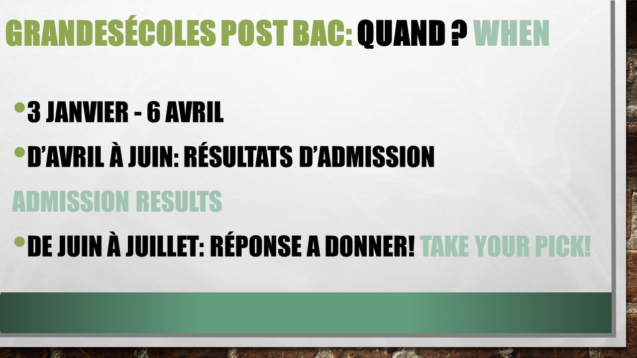 GrandesÉcoles Post bac: Quand when