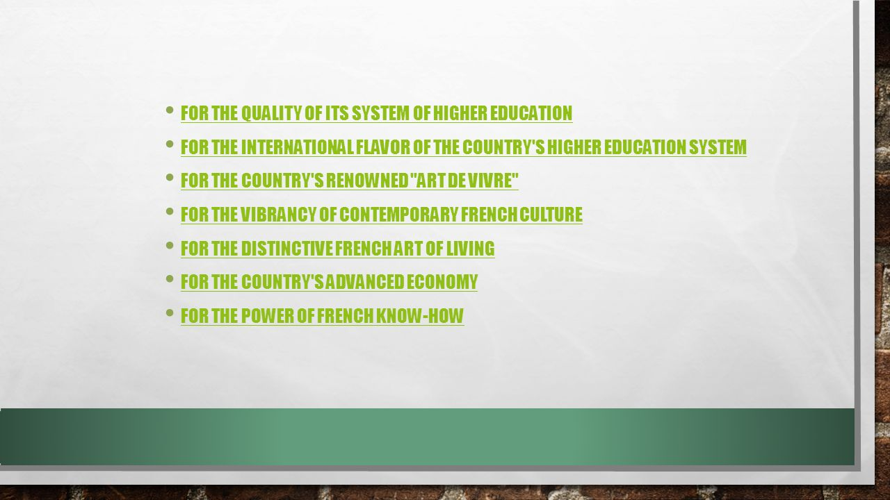 For the quality of its system of higher education