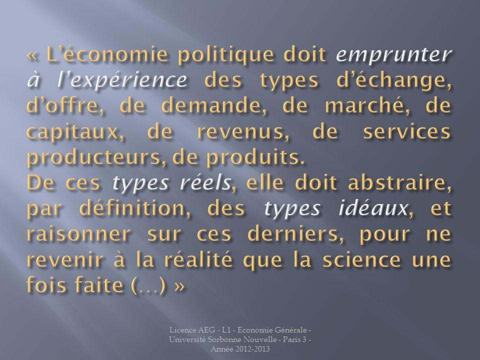 « L'économie politique doit emprunter à l'expérience des types d'échange, d'offre, de demande, de marché, de capitaux, de revenus, de services producteurs, de produits.