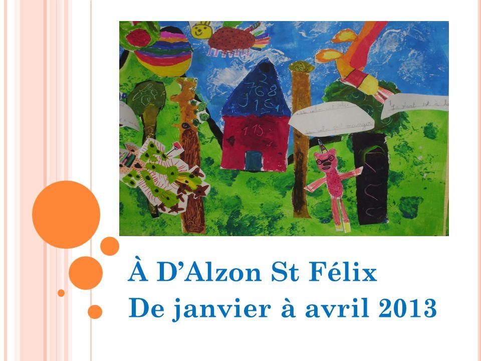 À D'Alzon St Félix De janvier à avril 2013