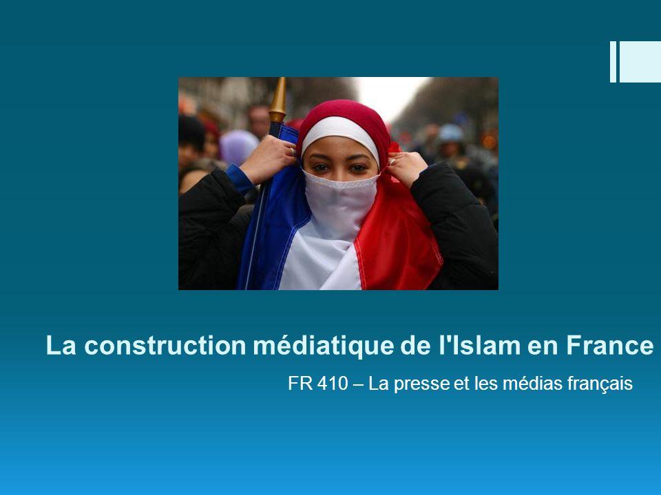 La construction médiatique de l Islam en France