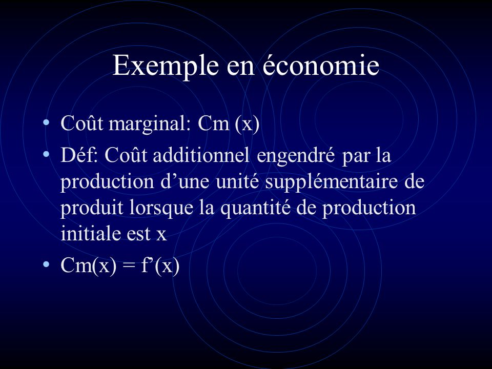 Exemple en économie Coût marginal: Cm (x)