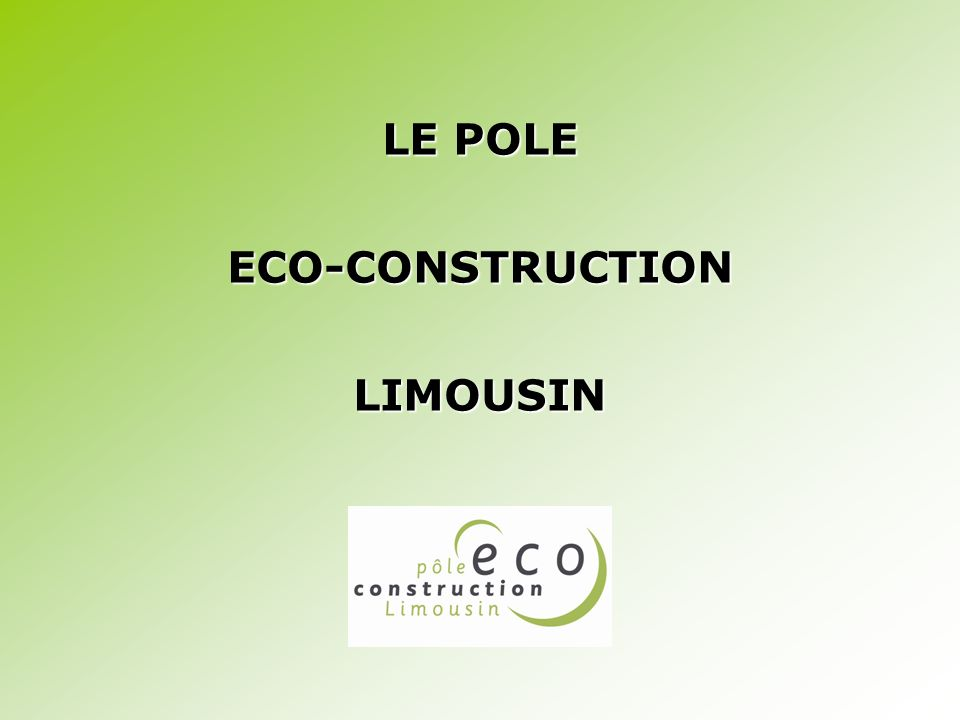 LE POLE ECO-CONSTRUCTION LIMOUSIN