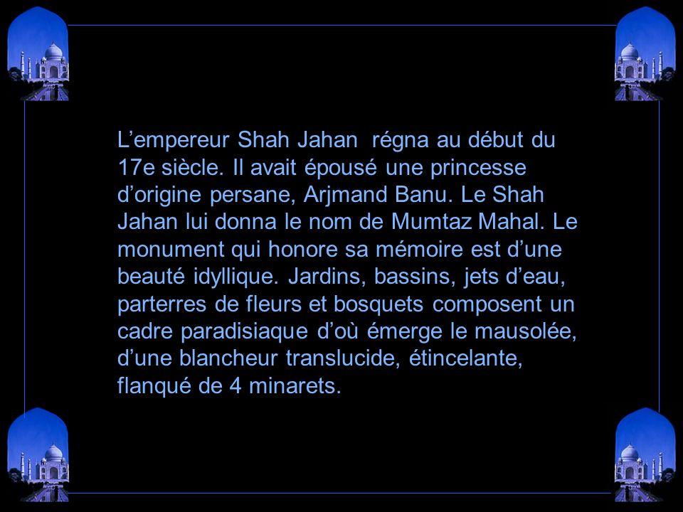 L'empereur Shah Jahan régna au début du 17e siècle