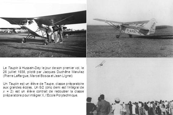 Le Taupin à Hussein-Dey le jour de son premier vol, le 26 juillet 1938, piloté par Jacques Duchêne Marullaz (Pierre Laffargue, Marcel Bosca et Jean Lignel)