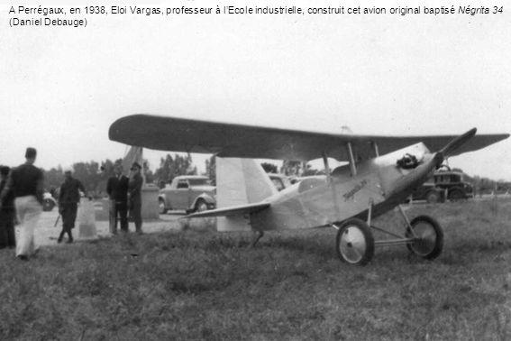 A Perrégaux, en 1938, Eloi Vargas, professeur à l'Ecole industrielle, construit cet avion original baptisé Négrita 34 (Daniel Debauge)