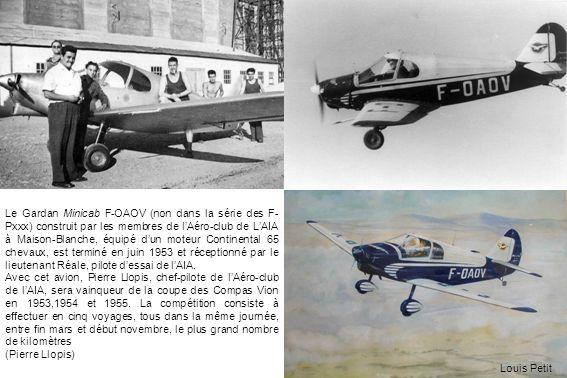 Le Gardan Minicab F-OAOV (non dans la série des F-Pxxx) construit par les membres de l'Aéro-club de L'AIA à Maison-Blanche, équipé d'un moteur Continental 65 chevaux, est terminé en juin 1953 et réceptionné par le lieutenant Réale, pilote d'essai de l'AIA.