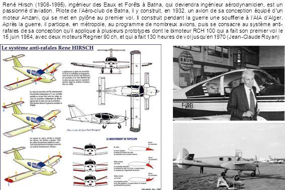 René Hirsch (1908-1995), ingénieur des Eaux et Forêts à Batna, qui deviendra ingénieur aérodynamicien, est un passionné d'aviation.