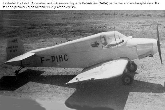 Le Jodel 112 F-PIHC, construit au Club aéronautique de Bel-Abbès (CABA) par le mécanicien Joseph Olaya.