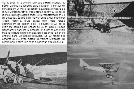 Après avoir lu le premier ouvrage d'Henri Mignet, les frères Jamme se lancent dans l'aviation à moteur en construisant un HM 8 (ci-contre, devant les remparts de la rue Maréchal Joffre).