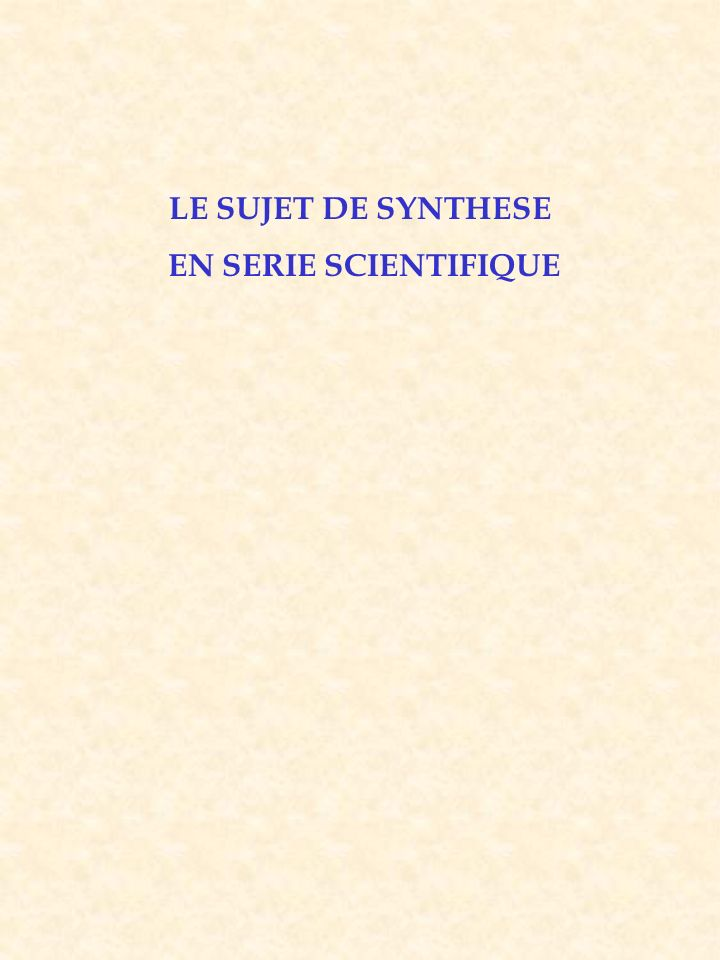LE SUJET DE SYNTHESE EN SERIE SCIENTIFIQUE