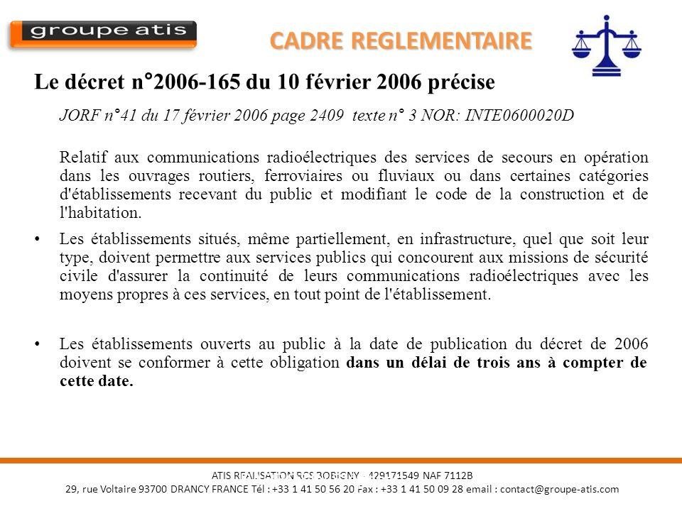 CADRE REGLEMENTAIRE Le décret n°2006-165 du 10 février 2006 précise