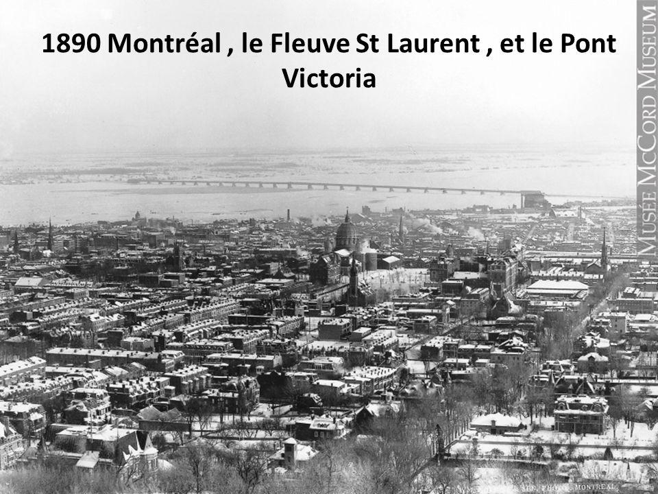1890 Montréal , le Fleuve St Laurent , et le Pont Victoria