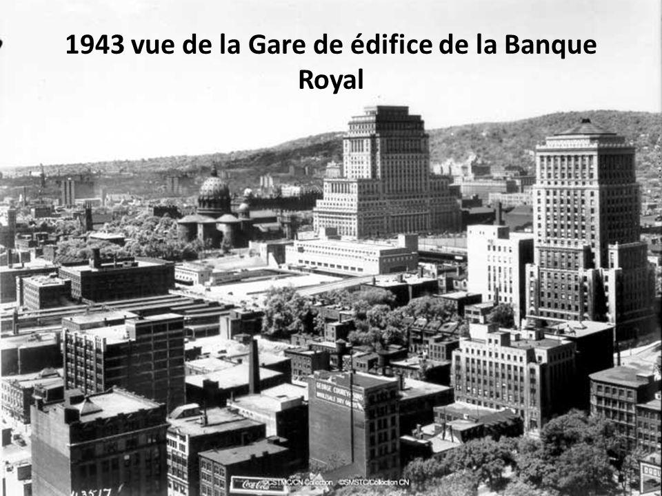 1943 vue de la Gare de édifice de la Banque Royal
