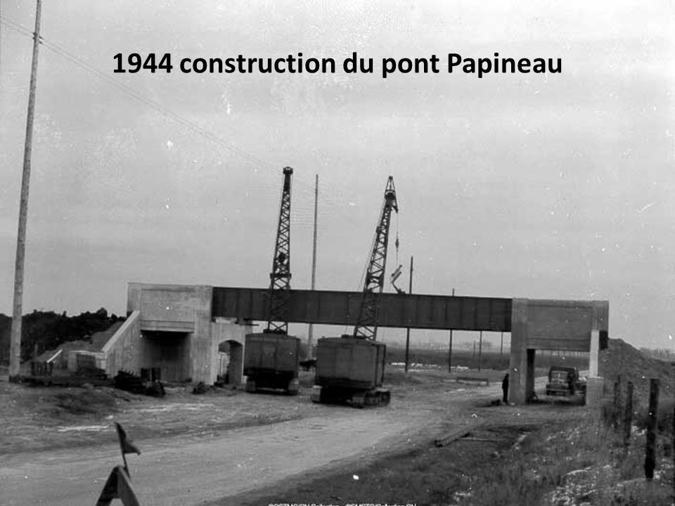 1944 construction du pont Papineau