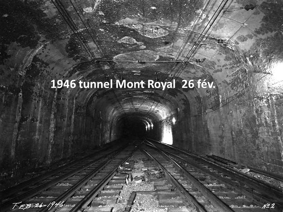 1946 tunnel Mont Royal 26 fév.