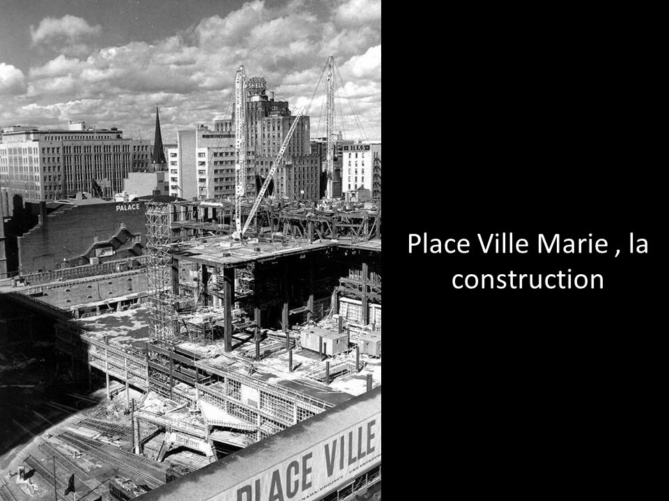 Place Ville Marie , la construction