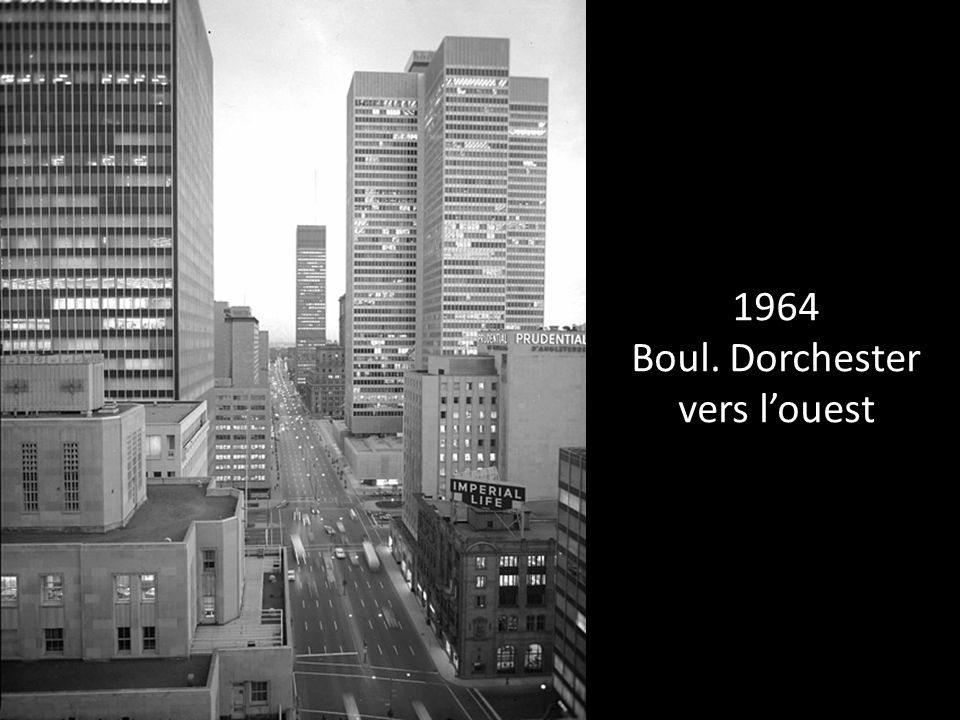 1964 Boul. Dorchester vers l'ouest