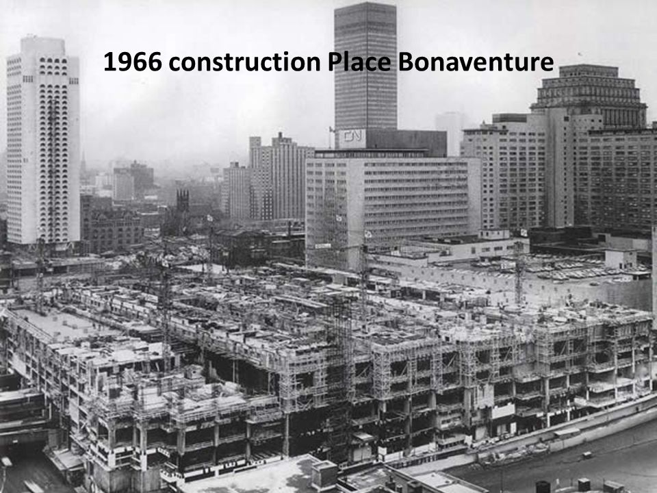 1966 construction Place Bonaventure