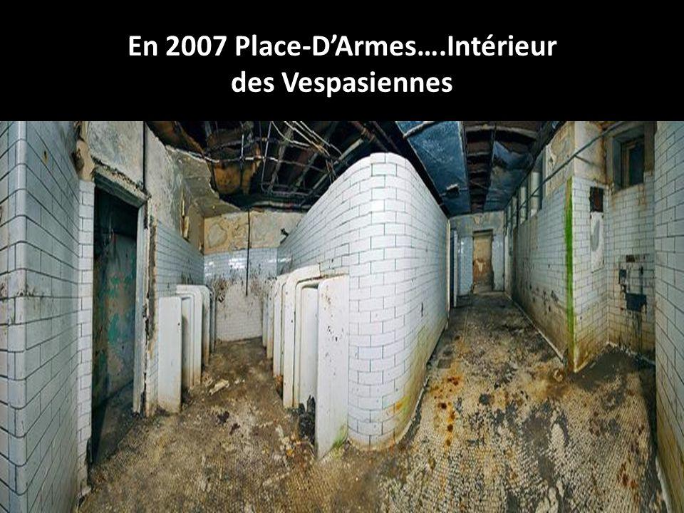 En 2007 Place-D'Armes….Intérieur des Vespasiennes