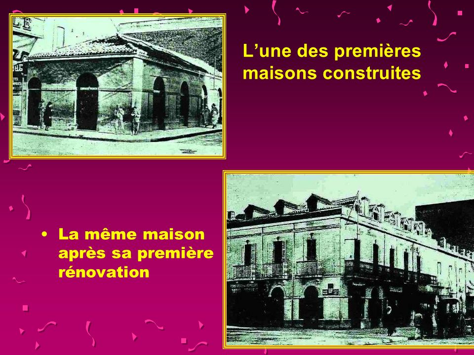 L'une des premières maisons construites
