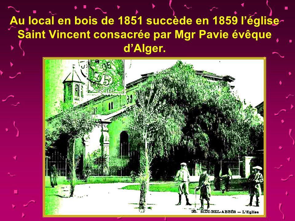 Au local en bois de 1851 succède en 1859 l'église Saint Vincent consacrée par Mgr Pavie évêque d'Alger.