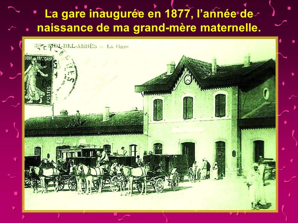 La gare inaugurée en 1877, l'année de naissance de ma grand-mère maternelle.